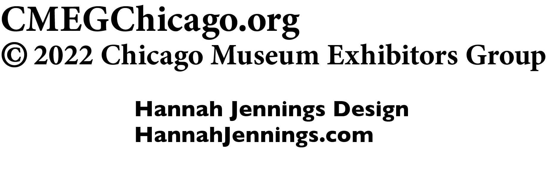 CMEGChicago.org 2010 Chicago Museum Exhibitor's Group. By Hannah Jennings Design: HannahJennings.com